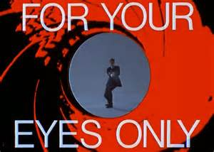 For your eyes only.jpg